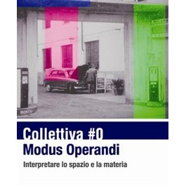 Collettiva #0 Modus Operandi